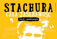Festiwal STACHURA 2018. Koncert CAŁA JASKRAWOŚĆ