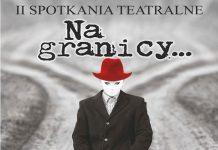 "II Spotkania Teatralne ""Na granicy…"" w Cisnej"