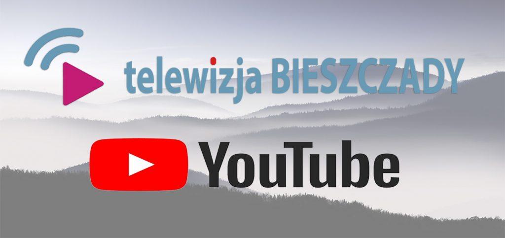 Telewizja BIESZCZADY - nowy kanał na YouTube