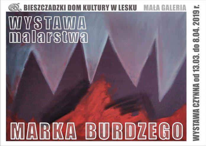 Wystawa malarstwa Marka Burdzego w Lesku