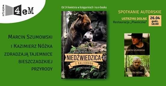 Niedźwiedzica z Baligrodu i inne historie Kazimierza Nóżki w Piwniczce w Ustrzykach Dolnych