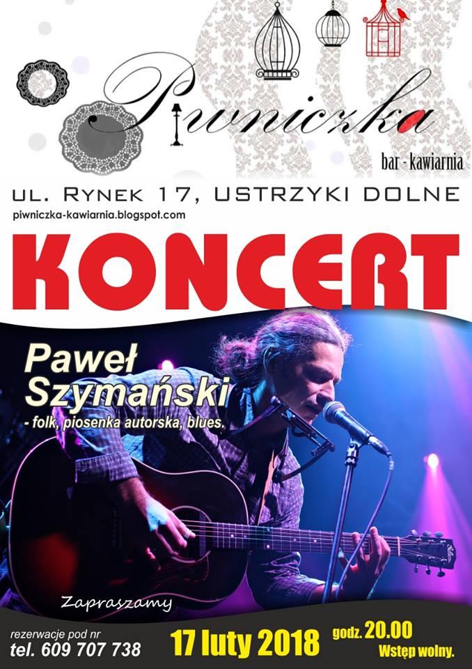 Koncert Pawła Szymańskiego w Piwniczce w Ustrzykach Dolnych